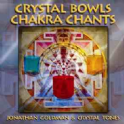 Crystal Bowl Chakra Chants - Jonathan Goldman